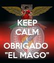 "KEEP CALM E OBRIGADO  ""EL MAGO"" - Personalised Poster large"