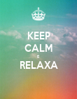 KEEP CALM E RELAXA  - Personalised Poster large
