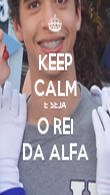 KEEP CALM E SEJA O REI DA ALFA - Personalised Poster large