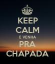 KEEP CALM E VENHA PRA CHAPADA - Personalised Poster large