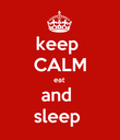 keep  CALM eat  and  sleep  - Personalised Poster large