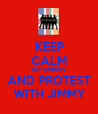 KEEP CALM EAT CARROTS AND PROTEST WITH JIMMY - Personalised Poster large