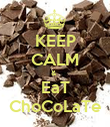 KEEP CALM &   EaT ChoCoLaTe - Personalised Poster large