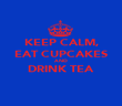 KEEP CALM, EAT CUPCAKES AND DRINK TEA  - Personalised Poster large