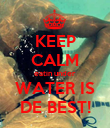 KEEP CALM eatin under WATER IS DE BEST! - Personalised Poster large