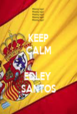 KEEP CALM  EDLEY  SANTOS - Personalised Poster large