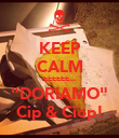 """KEEP CALM EEEEEE... """"DORIAMO"""" Cip & Ciop! - Personalised Poster large"""