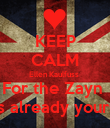 KEEP CALM Ellen Kaulfuss  For the Zayn  is already yours - Personalised Poster large