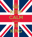 KEEP CALM ELROY IS KING - Personalised Poster large