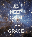 KEEP CALM EMBRACE  THE GRACE - Personalised Poster large