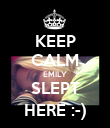 KEEP CALM EMILY SLEPT HERE :-) - Personalised Poster large