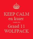 KEEP CALM en kuier  saam die Graad 11 WOLFPACK - Personalised Poster large