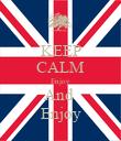 KEEP CALM Enjoy And  Enjoy - Personalised Poster large