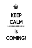 KEEP CALM ENTODORD.COM is COMING! - Personalised Poster large