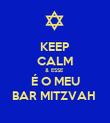 KEEP CALM & ESSE  É O MEU BAR MITZVAH  - Personalised Poster large