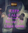 KEEP CALM EST Performing  January 18 China Room - Personalised Poster large