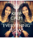 KEEP CALM  EVERYTHING FLOWS - Personalised Poster large