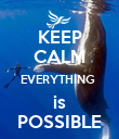 KEEP CALM EVERYTHING  is POSSIBLE - Personalised Poster large