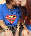 KEEP CALM, EVERYTHING WILL BE ALRIGHT - Personalised Poster large