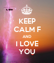 KEEP CALM F AND I LOVE YOU - Personalised Poster large