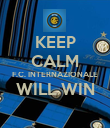 KEEP CALM F.C. INTERNAZIONALE WILL WIN  - Personalised Poster large
