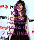 KEEP CALM FALTAM 18 DIAS PARA O Z FESTIVAL  - Personalised Poster large