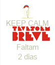 KEEP CALM   Faltam 2 dias - Personalised Large Wall Decal