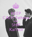 KEEP CALM Fathima AND  SHIP KaiYeol - Personalised Poster large