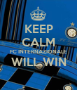 KEEP CALM FC INTERNAZIONALE WILL WIN  - Personalised Poster large