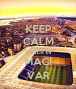 KEEP CALM FENER'İN MAÇI VAR - Personalised Poster large