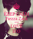 KEEP CALM Fiezza Zack AND LOVE D.O - Personalised Poster small