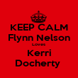 KEEP CALM Flynn Nelson Loves  Kerri Docherty  - Personalised Poster large