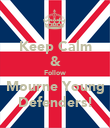 Keep Calm & Follow Mourne Young Defenders! - Personalised Poster large