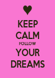 KEEP CALM FOLLOW YOUR DREAMS - Personalised Poster large