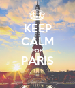 KEEP CALM FOR PARIS  - Personalised Poster large