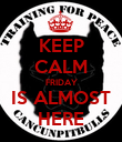 KEEP CALM FRIDAY IS ALMOST HERE - Personalised Poster large