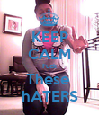 KEEP CALM Fuck These  hATERS - Personalised Poster large