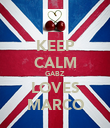 KEEP CALM GABZ LOVES MARCO - Personalised Poster large