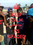 KEEP CALM @GawsFam ITS GFADED - Personalised Poster large