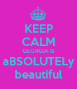 KEEP CALM GEORGIA IS aBSOLUTELy beautiful - Personalised Poster large