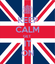KEEP CALM GET  IT ON - Personalised Poster large