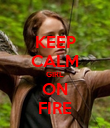 KEEP CALM GIRL ON FIRE - Personalised Poster large