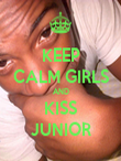 KEEP CALM GIRLS AND KISS JUNIOR - Personalised Poster large
