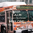 KEEP CALM Girls are like buses MISS ONE nxt 15 one coming - Personalised Poster large