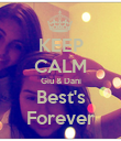 KEEP CALM Giu & Dani Best's Forever - Personalised Poster large