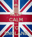 KEEP CALM GO  TO  ENGLAND - Personalised Poster large
