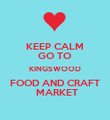KEEP CALM GO TO KINGSWOOD FOOD AND CRAFT  MARKET - Personalised Poster large