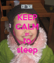 KEEP CALM go to sleep - Personalised Poster large