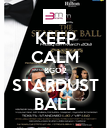 KEEP CALM &GO2 STARDUST BALL - Personalised Poster large