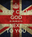KEEP CALM GOD IS ALWAYS NEXT TO YOU - Personalised Poster large